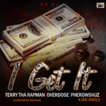 Terry Tha Rapman, Overdose & Pherowshuz- I Get It f. Jide Jewels