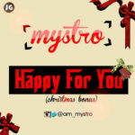 Mystro – Be Happy For You (Christmas Song)