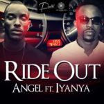 Angel – Ride Out F. Iyanya