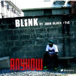 Blink – Anyhow f. John Black & Tec (of Show Dem Camp)