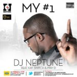 DJ Neptune – My #1 (Numero Uno) f. Kay Switch & May D