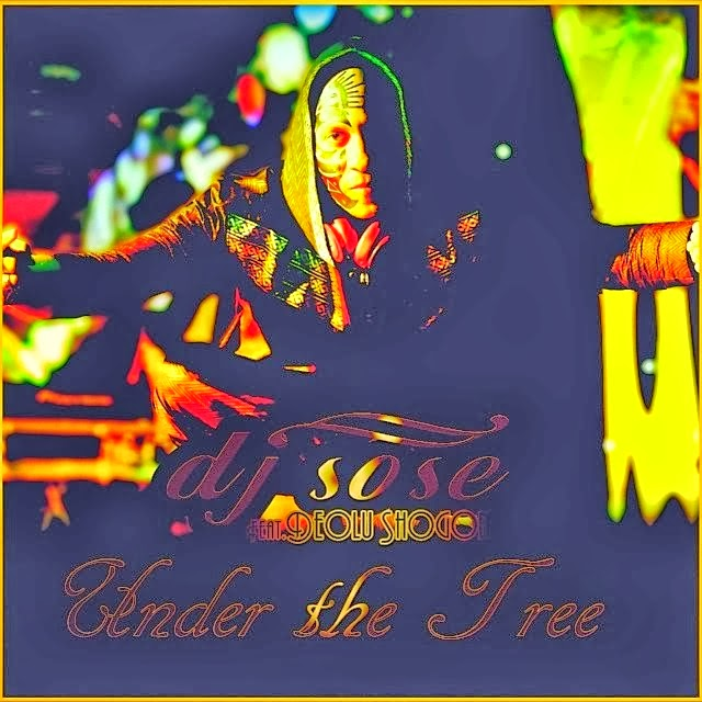 DJ Sose - Under The Tree