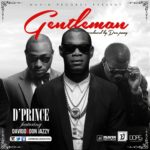 D'Prince – Gentleman f. Davido & Don Jazzy (Prod by Don Jazzy)