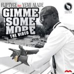 VIDEO: Fliptyce – Gimme Some More f. Yemi Alade