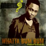 Moelogo – Whatta Bum Bum