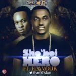 Sho'Boi – Hero (Remix) f. Flavour