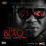 Tee Blaq – Garawa + Formula A