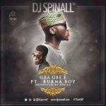 DJ Spinall – Gba Gbe E f. Burna Boy