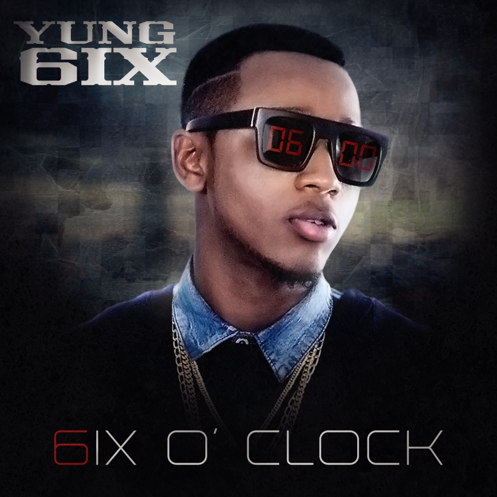 Yung6ix - 6ix O' Clock Album Art [FRONT]