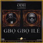 ODH – Gbo Gbo Ile f. Reminisce