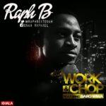 Raph B – Work & Chop f. Saro Wiwa