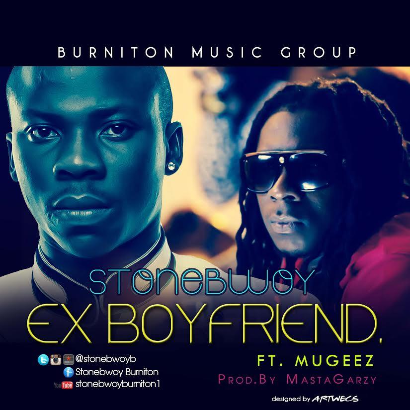 Stonebwoy - Ex Boyfriend f  Mugeez (R2Bees) « tooXclusive