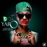 Mavin Records Presents: Di'Ja – Yaro (Prod by Don Jazzy)