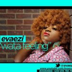 Evaezi – Wata Feeling (Prod by Zdon Paporrella)