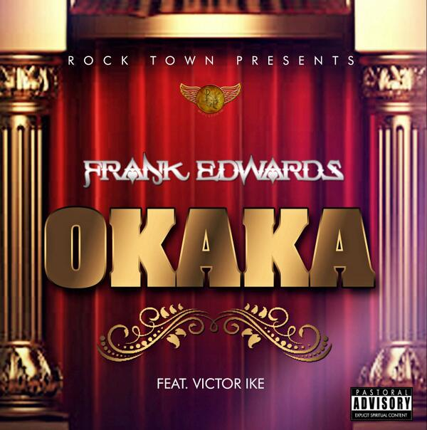 Frank Edwards - Okaka ft Victor Ike