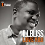 Illbliss – Love You f. Ayoola (Prod by Young D)
