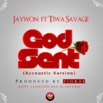 Jaywon – God Sent [Acoustic Version] f. Tiwa Savage