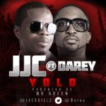 JJC – Y.O.L.O ft. Darey