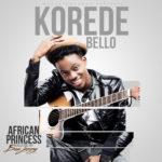 Mavin Records Presents: Korede Bello – African Princess