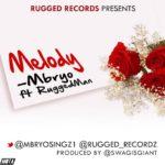 Mbryo – Melody f. Ruggedman