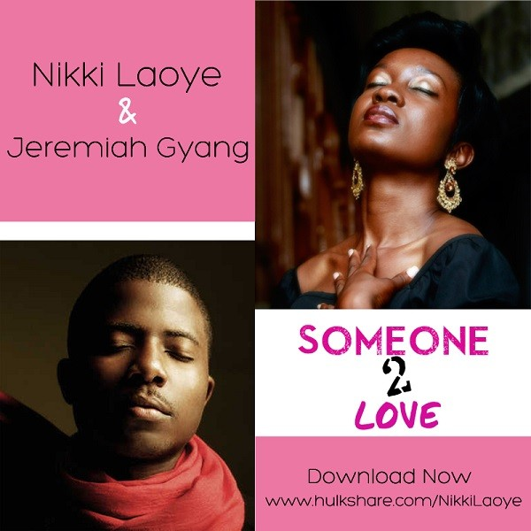 Nikki Laoye & Jeremiah Gyang -Someone 2 Love [ART]