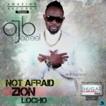 OJB Jezreel – Zion + Not Afraid