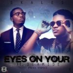 Skales – Eyes On Your f. Olamide (Prod by TSpize)