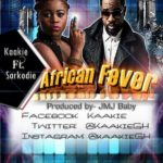 Kaakie – African Fever f. Sarkodie