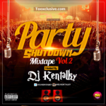 tooXclusive Presents: DJ Kentalky – Party Shutdown Mixtape Volume 2