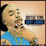 Oritse Femi – Sexy Ladies ft. Davido