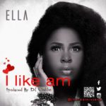 Ella (MTN Project Fame) – I Like Am