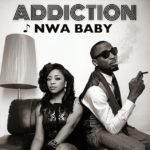 Addiction – Nwa Baby (Prod by Rhythm)