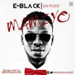 E-Black – Mamiyo (Prod by Reflex Soundz)