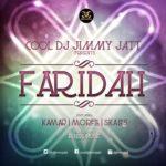 DJ Jimmy Jatt – Faridah ft. Kamar, Morell & Skales