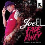 Joe EL – Fade Away (Prod by OJB Jezreel)
