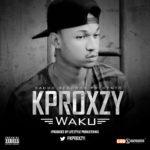Kproxzy – Waku