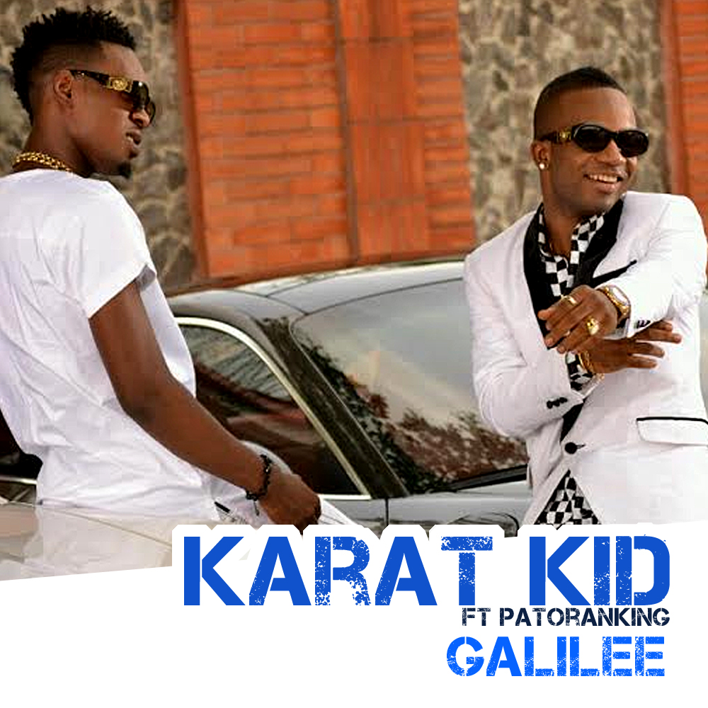 Karat Kid - Galilee ft. Patoranking (ART)_tooXclusive.com