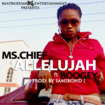 Ms. Chief – 'Allelujah ft. Boogey