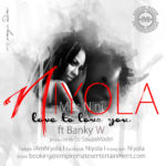 Niyola – Love To Love You ft. Banky W (Prod by DJ SoupaModel)
