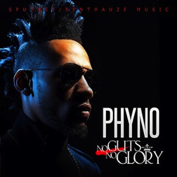 PHYNO - No Guts No Glory