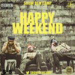 VIDEO: Show Dem Camp – Happy Weekend