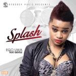 Splash – Ego Uwa ft. Gentle