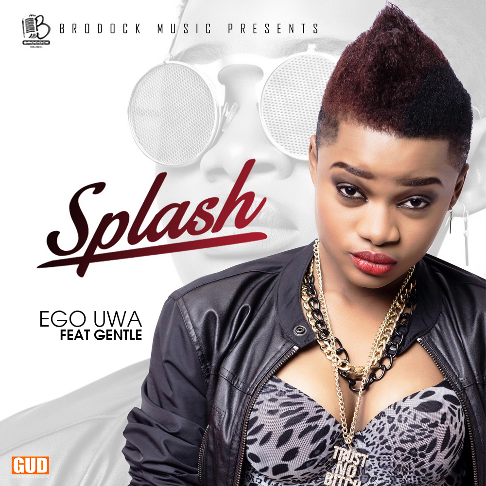 Splash - Ego Uwa ft Gentle [Artwork]
