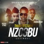 Thunder Storm – Nzogbu (Enyimba) ft. RuggedMan, Splash & Veecko Kyngz