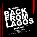 "DJ ECOOL – Back From Lagos "" MIXTAPE """