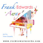 Frank Edwards – Away