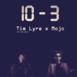 Tim lyre & Mojo – Ten To Three