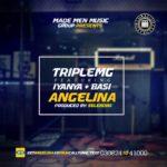 Triple MG –  Angelina ft. Iyanya & Basi (Prod by Selebobo)