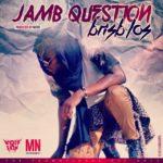 Bris B (LOS) – Jamb Question