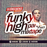 "DJ Consequence Presents: ""Funky High Party Mix"" Vol. 5"